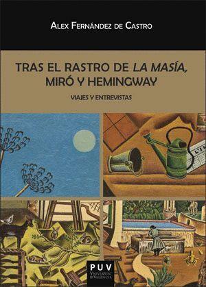 TRAS EL RASTRO DE LA MASÍA, MIRÓ Y HEMINGWAY