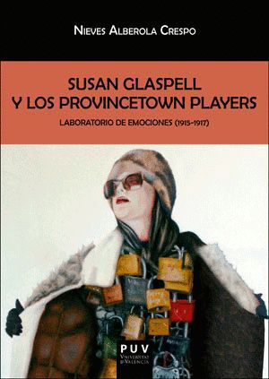 SUSAN GLASPELL Y LOS PROVINCETOWN PLAYERS