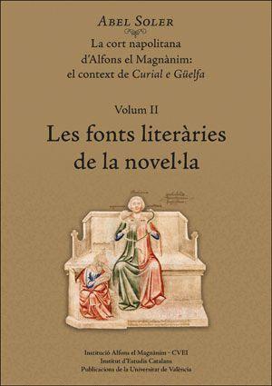 LA CORT NAPOLITANA D'ALFONS EL MAGNÀNIM: EL CONTEXT DE CURIAL E GÜELFA. VOL. II: LES FONTS LITERÀRIES DE LA NOVEL·LA