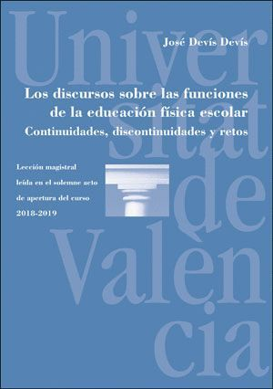 LOS DISCURSOS SOBRE LAS FUNCIONES DE LA EDUCACIÓN FÍSICA ESCOLAR