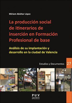 LA PRODUCCIÓN SOCIAL DE ITINERARIOS DE INSERCIÓN EN FORMACIÓN PROFESIONAL DE BASE