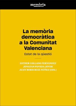 LA MEMÒRIA DEMOCRÀTICA A LA COMUNITAT VALENCIANA