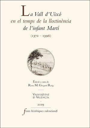 LA VALL D'UIXÓ EN EL TEMPS DE LA LLOCTINÈNCIA DE L'INFANT MARTÍ (1372-1396)