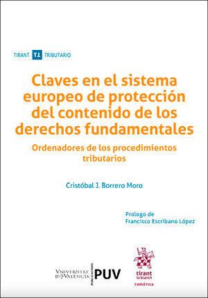CLAVES EN EL SISTEMA EUROPEO DE PROTECCIÓN DEL CONTENIDO DE LOS DERECHOS FUNDAMENTALES