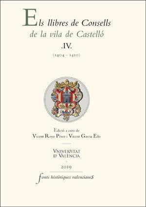 ELS LLIBRES DE CONSELLS DE LA VILA DE CASTELLÓ IV (1404-1410)