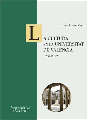 LA CULTURA EN LA UNIVERSITAT DE VALÈNCIA: 1985-2019
