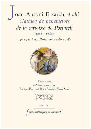 CATÀLEG DE BENEFACTORS DE LA CARTOIXA DE PORTACELI (1272-1688), COPIAT PER JOSEP PASTOR ENTRE 1780 I 1781