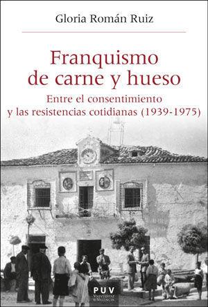 FRANQUISMO DE CARNE Y HUESO