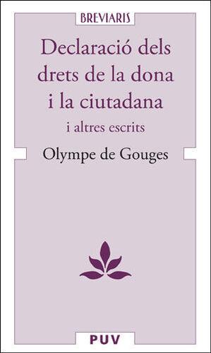 DECLARACIÓ DE DRETS DE LA DONA I LA CIUTADANA I D'ALTRES ESCRITS