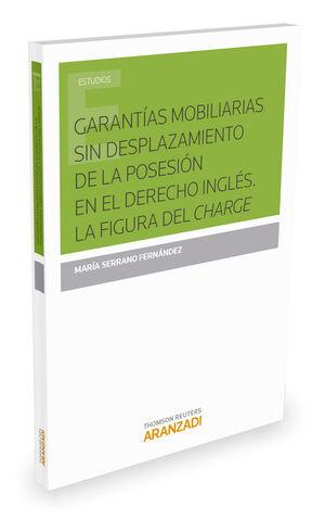 GARANTÍAS MOBILIARIAS SIN DESPLAZAMIENTO DE LA POSESIÓN EN EL DERECHO INGLÉS. LA FIGURA DEL CHARGE