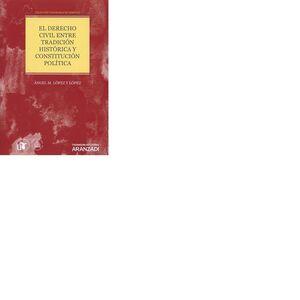 EL DERECHO CIVIL ENTRE TRADICIÓN HISTÓRICA Y CONSTITUCIÓN POLTICA (PAPEL E-BOOK) COLECCIÓN PANORAMA