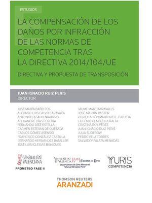 LA COMPENSACIÓN DE LOS DAÑOS POR INFRACCIÓN DE LAS NORMAS DE COMPETENCIA TRAS LA DIRECTIVA 2014/104/UE