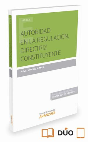 AUTORIDAD EN LA REGULACION, DIRECTRIZ CONSTITUYENTE (PAPEL E-BOOK)