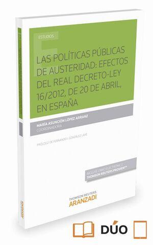 LAS POLTICAS PÚBLICAS DE AUSTERIDAD: EFECTOS DEL REAL DECRETO LEY 16/2012, DE 20 DE ABRIL, EN ESPAÑ