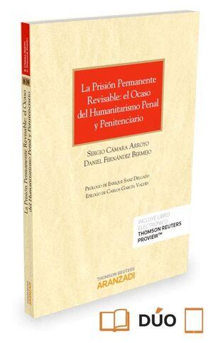 LA PRISIÓN PERMANENTE REVISABLE: EL OCASO DEL HUMANITARISMO PENAL Y PENITENCIARIO (PAPEL E-BOOK)