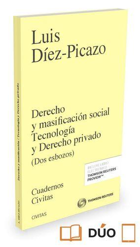 DERECHO Y MASIFICACIÓN SOCIAL TECNOLOGA Y DERECHO PRIVADO (PAPEL E-BOOK) DOS ESBOZOS