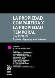 LA PROPIEDAD COMPARTIDA Y LA PROPIEDAD TEMPORAL (LEY 19/2015) ASPECTOS LEGALES Y ECONÓMICOS