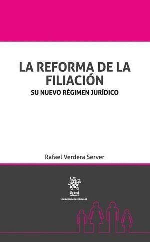 LA REFORMA DE LA FILIACIÓN . SU NUEVO RÉGIMEN JURDICO
