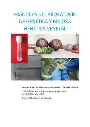 PRÁCTICAS DE LABORATORIO DE GENÉTICA Y MEJORA GENÉTICA VEGETAL