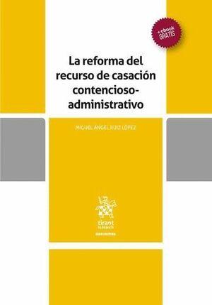 LA REFORMA DEL RECURSO DE CASACIÓN CONTENCIOSO ADMINISTRATIVO