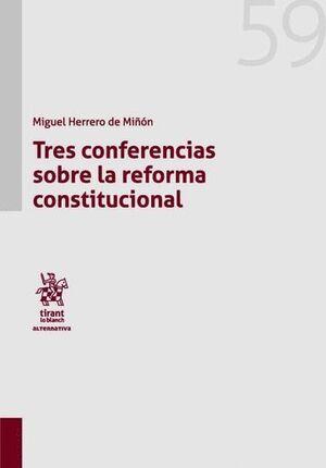 TRES CONFERENCIAS SOBRE LA REFORMA CONSTITUCIONAL