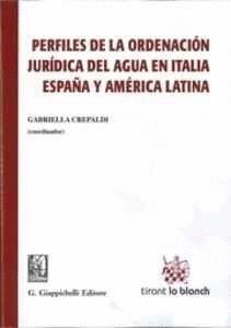 PERFILES DE LA ORDENACIÓN JURÍDICA DEL AGUA EN ITALIA ESPAÑA Y AMÉRICA LATINA