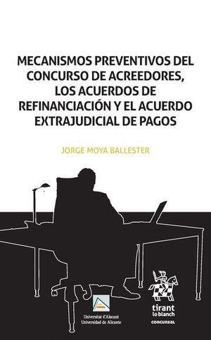 MECANISMOS PREVENTIVOS DEL CONCURSO DE ACREEDORES, LOS ACUERDOS DE REFINANCIACIÓN Y EL ACUERDO EXTRA