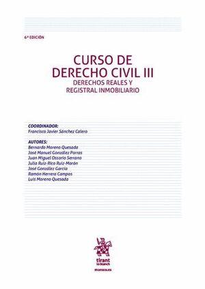 CURSO DE DERECHO CIVIL III DERECHOS REALES Y REGISTRAL INMOBILIARIO 6ª EDICIÓN 2016