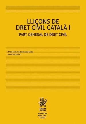 LLIÇONS DE DRET CIVIL CATALÀ I PART GENERAL DE DRET CIVIL