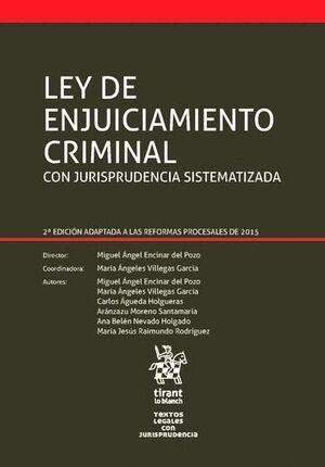 LEY DE ENJUICIAMIENTO CRIMINAL CON JURISPRUDENCIA SISTEMATIZADA 2ª EDICIÓN