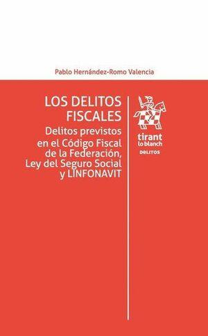 LOS DELITOS FISCALES . DELITOS PREVISTOS EN EL CÓDIGO FISCAL DE LA FEDERACIÓN, LEY DEL SEGURO SOCIAL Y LINFONAVIT