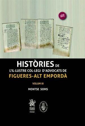 HISTÒRIES DE L'IL·LUSTRE COL·LEGI D?ADVOCATS DE FIGUERES - ALT EMPORDÀ VOLUM III