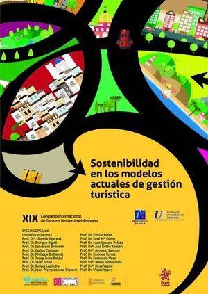 SOSTENIBILIDAD EN LOS MODELOS ACTUALES DE GESTIÓN TURÍSTICA. XIX CONGRESO INTERNACIONAL DE TURISMO UNIVERSIDAD-EMPRESA