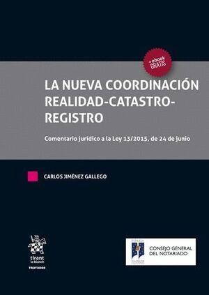 LA NUEVA COORDINACIÓN REALIDAD CATASTRO REGISTRO