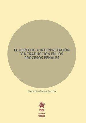 EL DERECHO A INTERPRETACIÓN Y A TRADUCCIÓN EN LOS PROCESOS PENALES
