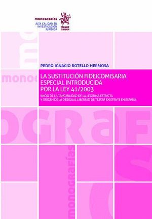 LA SUSTITUCIÓN FIDEICOMISARIA ESPECIAL INTRODUCIDA POR LA LEY 41/2003