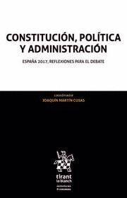 CONSTITUCIÓN, POLÍTICA Y ADMINISTRACIÓN: ESPAÑA 2017, REFLEXIONES PARA EL DEBATE