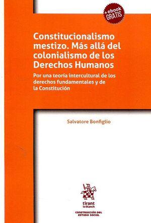 CONSTITUCIONALISMO MESTIZO. MÁS ALLÁ DEL COLONIALISMO DE LOS DERECHOS HUMANOS