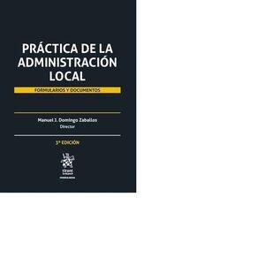 PRÁCTICA DE LA ADMINISTRACIÓN LOCAL: FORMULARIOS Y DOCUMENTOS 2 TOMOS