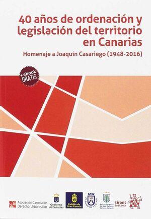 40 AÑOS DE ORDENACIÓN Y LEGISLACIÓN DEL TERRITORIO EN CANARIAS HOMENAJE A JOAQUN CASARIEGO (1948-20