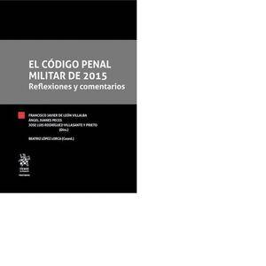 EL CÓDIGO PENAL MILITAR DE 2015 REFLEXIONES Y COMENTARIOS