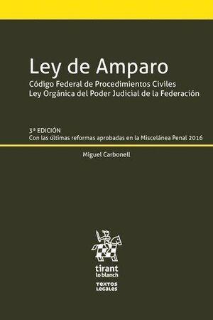 LEY DE AMPARO CÓDIGO FEDERAL DE PROCEDIMIENTOS CIVILES LEY ORGÁNICA DEL PODER JUDICIAL DE LA FEDERACIÓN