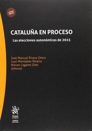 CATALUÑA EN PROCESO. LAS ELECCIONES AUTONÓMICAS DE 2015