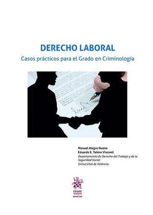 DERECHO LABORAL. CASOS PRÁCTICOS PARA EL GRADO EN CRIMINOLOGA