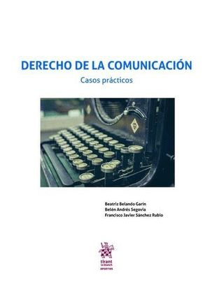 DERECHO DE LA COMUNICACIÓN. CASOS PRÁCTICOS