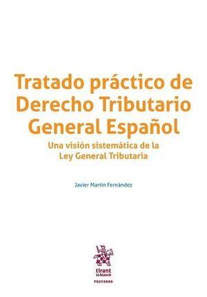 TRATADO PRÁCTICO DE DERECHO TRIBUTARIO GENERAL ESPAÑOL