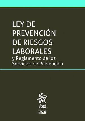 LEY DE PREVENCIÓN DE RIESGOS LABORALES Y REGLAMENTO DE LOS SERVICIOS DE PREVENCIÓN