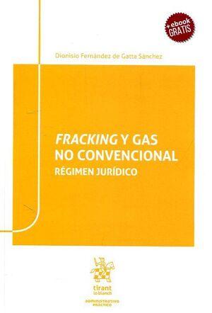 FRACKING Y GAS NO CONVENCIONAL. RÉGIMEN JURÍDICO