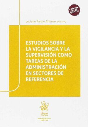 ESTUDIOS SOBRE LA VIGILANCIA Y LA SUPERVISIÓN COMO TAREAS DE LA ADMINISTRACIÓN EN SECTORES DE REFERENCIA