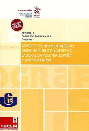 ASPECTOS FUNDAMENTALES DEL DERECHO PÚBLICO Y DERECHO LABORAL EN POLONIA,  ESPAÑA Y AMÉRICA LATINA